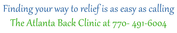 Finding your way to relief is as easy as calling The Atlanta Back Clinic